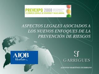 ASPECTOS LEGALES ASOCIADOS A LOS NUEVOS ENFOQUES DE LA PREVENCIÓN DE RIESGOS