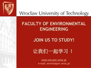 FACULTY OF ENVIRONMENTAL ENGINEERING JOIN US TO STUDY! ??????? ?