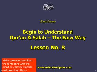 Short Course  Begin to Understand  Qur'an & Salah – The Easy Way Lesson No. 8