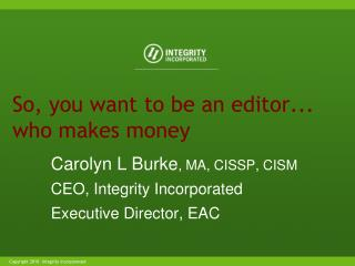 So, you want to be an editor... who makes money