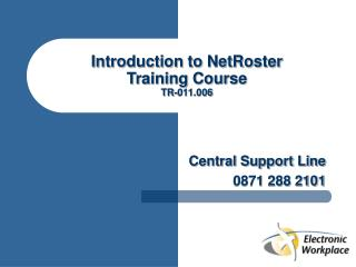 Introduction to NetRoster Training Course TR-011.006