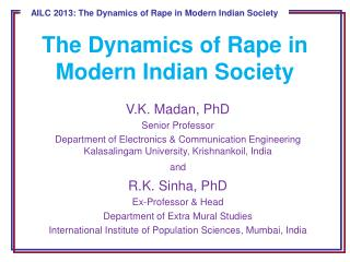 The Dynamics of Rape in Modern Indian Society