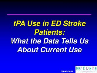 tPA Use in ED Stroke Patients: What the Data Tells Us About Current Use