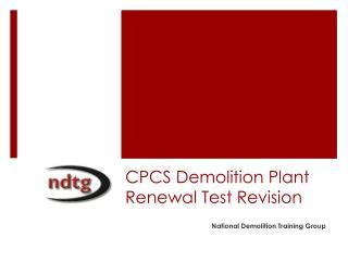 CPCS Demolition Plant Renewal Test Revision