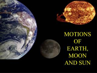 MOTIONS OF EARTH, MOON AND SUN