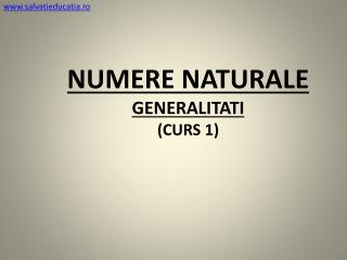 Numere naturale Generalitati (curs 1)