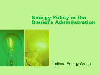 Energy Policy in the Daniel's Administration