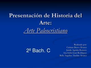 Presentación de Historia del Arte: Arte Paleocristiano