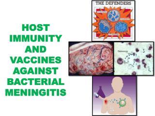 HOST IMMUNITY AND VACCINES AGAINST BACTERIAL MENINGITIS