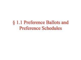 1.1 Preference Ballots and Preference Schedules