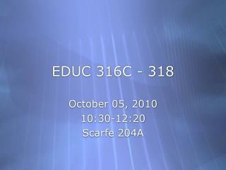 EDUC 316C - 318