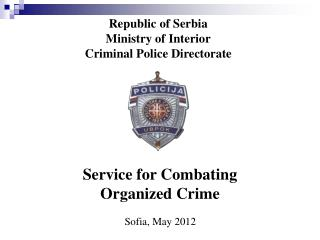 Republic of Serbia Ministry of Interior Criminal Police Directorate