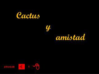 Cactus y amistad