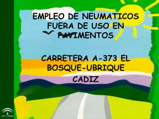 EMPLEO DE NEUMATICOS FUERA DE USO EN PAVIMENTOS CARRETERA A-373 EL BOSQUE-UBRIQUE CADIZ