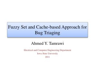 Fuzzy Set and Cache-based Approach for Bug Triaging