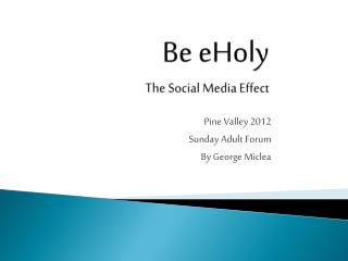 Be  eHoly The Social Media Effect