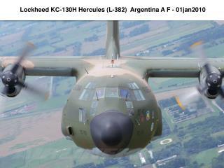 Lockheed KC-130H Hercules (L-382)  Argentina A F - 01jan2010