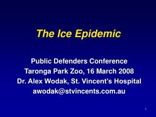 The Ice Epidemic