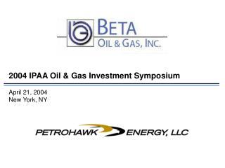 2004 IPAA Oil & Gas Investment Symposium