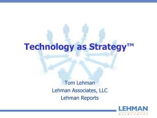 Technology as Strategy™