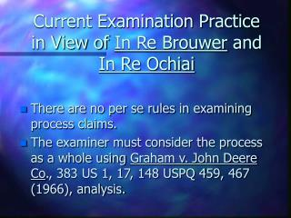 Current Examination Practice in View of  In Re Brouwer  and  In Re Ochiai