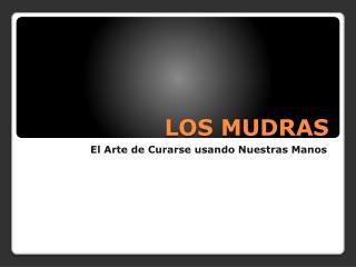 LOS MUDRAS