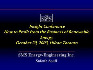 SMS Energy-Engineering Inc. Safouh Soufi