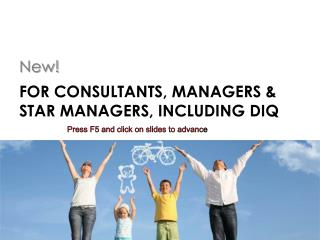 For Consultants, Managers & star managers, including DIQ