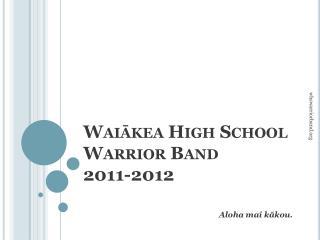 Waiākea High School  Warrior Band 2011-2012