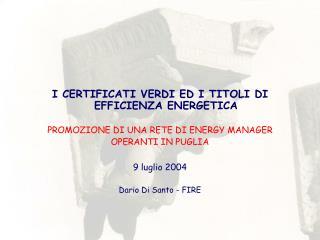 I CERTIFICATI VERDI ED I TITOLI DI EFFICIENZA ENERGETICA PROMOZIONE DI UNA RETE DI ENERGY MANAGER