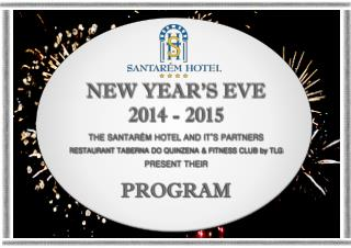 NEW YEAR'S EVE 2014 - 2015 THE SANTARÉM HOTEL AND IT'S PARTNERS
