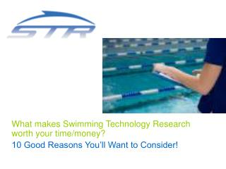 What makes Swimming Technology Research worth your time/money?