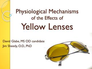 Physiological Mechanisms  of the Effects of  Yellow Lenses
