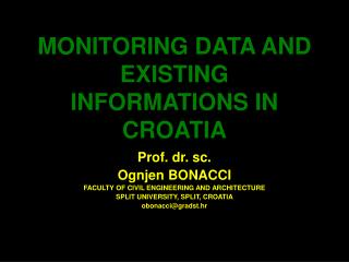 MONITORING DATA AND EXISTING INFORMATIONS IN CROATIA