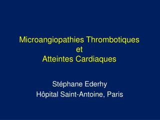 Microangiopathies Thrombotiques  et  Atteintes Cardiaques