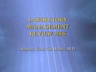 LABORATORY MANAGEMENT REVIEW 2008