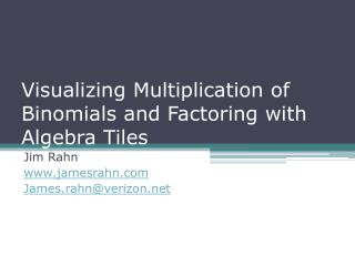 Visualizing Multiplication of Binomials and Factoring with Algebra Tiles