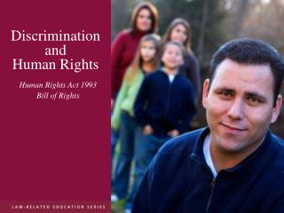 Discrimination and Human Rights Human Rights Act 1993 Bill of Rights
