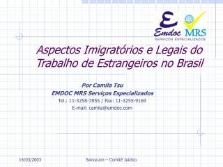 Aspectos Imigratórios e Legais do Trabalho de Estrangeiros no Brasil
