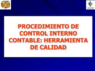 PROCEDIMIENTO DE CONTROL INTERNO CONTABLE: HERRAMIENTA DE CALIDAD