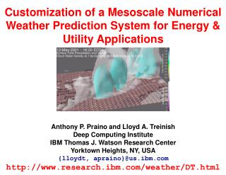 Customization of a Mesoscale Numerical Weather Prediction System for Energy & Utility Applications
