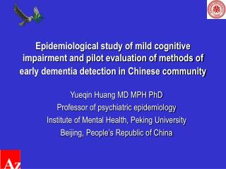 Yueqin Huang MD MPH PhD Professor of psychiatric epidemiology