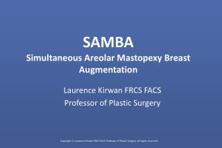 SAMBA Simultaneous Areolar Mastopexy Breast Augmentation