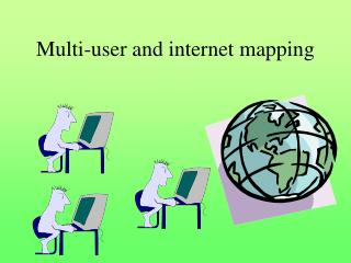 Multi-user and internet mapping