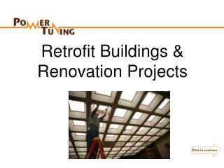 Retrofit Buildings & Renovation Projects