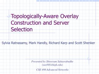 Topologically-Aware Overlay Construction and Server Selection