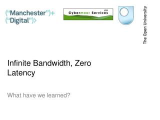 Infinite Bandwidth, Zero Latency