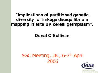 SGC Meeting, JIC, 6-7 th  April 2006