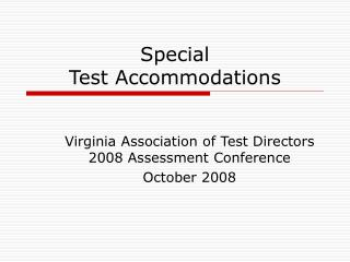 Special  Test Accommodations