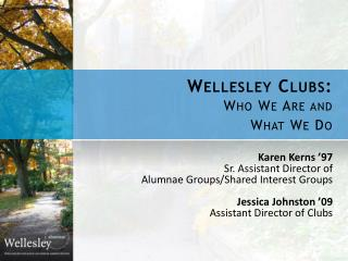 Wellesley Clubs:  Who We Are and  What We Do